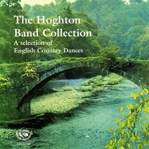 The Hoghton Band Collection: A Selection of English Country Dances from Fellside