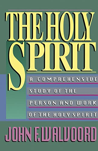 The Holy Spirit: A Comprehensive Study of the Person and Work of the Holy Spirit from Zondervan