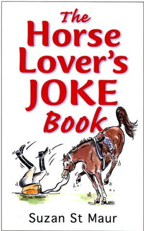 The Horse Lover's Joke Book: Over 400 Gems of Horse-related Humour from Kenilworth Press Ltd