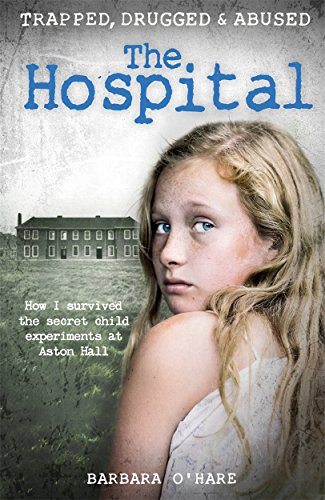 The Hospital: How I survived the secret child experiments at Aston Hall from imusti