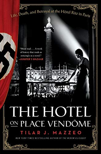 The Hotel on Place Vendome: Life, Death, and Betrayal at the Hotel Ritz in Paris from Harper Perennial