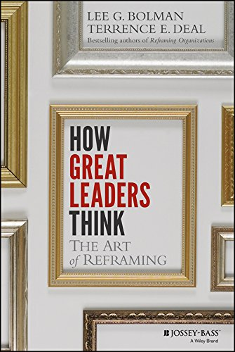 How Great Leaders Think: The Art of Reframing from Jossey-Bass