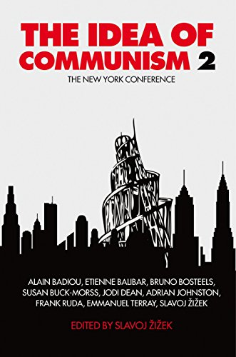 The Idea of Communism 2: The New York Conference from Verso