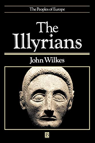 The Illyrians (The Peoples of Europe) from Wiley-Blackwell