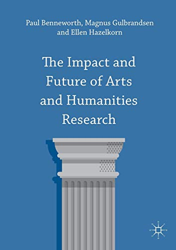 The Impact and Future of Arts and Humanities Research from Palgrave Macmillan