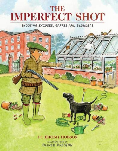 The Imperfect Shot: Shooting Excuses, Gaffes and Blunders from Quiller Publishing Ltd