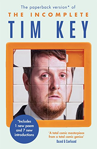 The Incomplete Tim Key: About 300 of his poetical gems and what-nots from Canongate Books Ltd