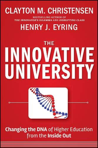 The Innovative University: Changing the DNA of Higher Education from the Inside Out (Jossey-Bass Higher and Adult Education (Hardcover)) from Jossey-Bass