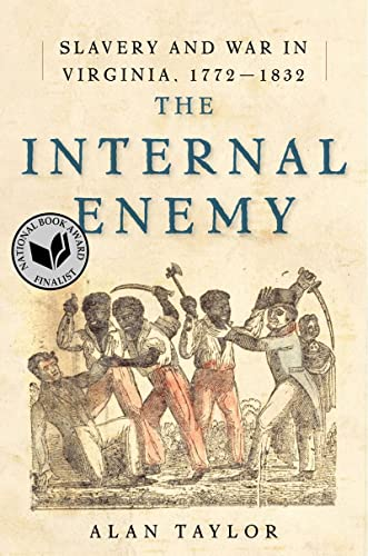 The Internal Enemy: Slavery and War in Virginia, 1772-1832 from W. W. Norton & Company