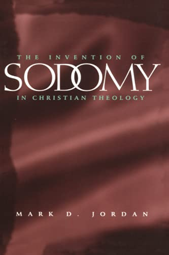 The Invention of Sodomy in Christian Theology (The Chicago Series on Sexuality, History, and Society) from University of Chicago Press