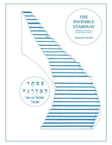 The Invisible Stairway: Kabbalistic Meditations on The Hebrew Letters from Le Centre du Silence