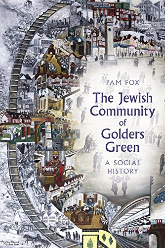 The Jewish Community of Golders Green: A Social History from The History Press