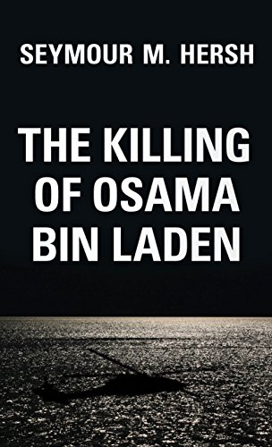 The Killing of Osama Bin Laden: The Real Story Behind the Lies from Verso