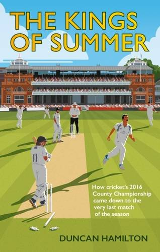 The Kings of Summer: How Cricket's 2016 County Championship Came Down to the Last Match of the Season from Safe Haven Books