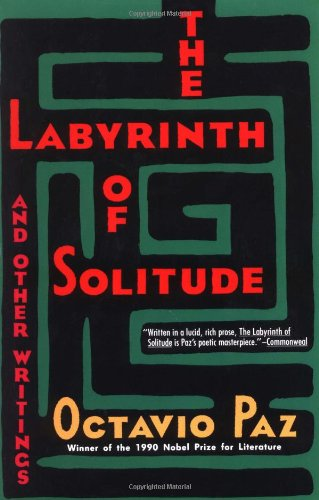 The Labyrinth of Solitude ; the Other Mexico ; Return to the Labyrinth of Solitude ; Mexico and the United States ; the Philanthropic Ogre from Avalon Travel Publishing