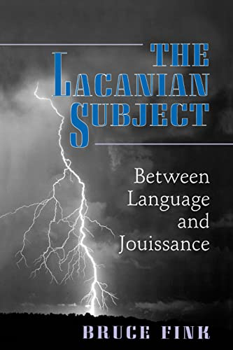 The Lacanian Subject: Between Language and Jouissance (Princeton Paperbacks) from Princeton University Press