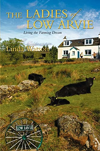 The Ladies of Low Arvie: Living the Farming Dream from iUniverse