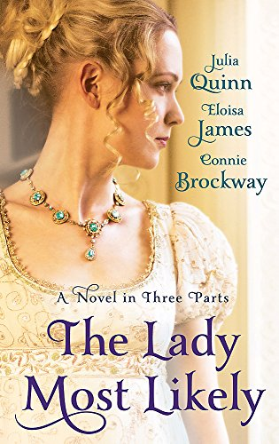 The Lady Most Likely: A Novel in Three Parts from Piatkus