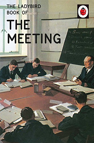 The Ladybird Book of the Meeting (Ladybirds for Grown-Ups) from Michael Joseph