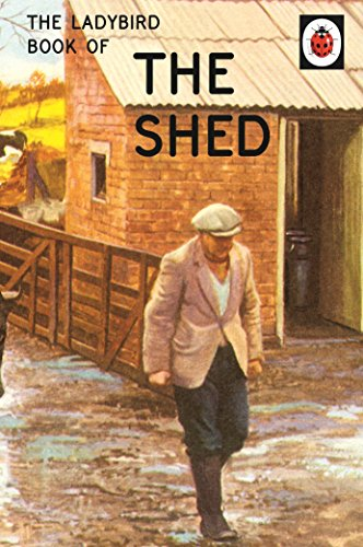 The Ladybird Book of the Shed: The perfect gift for Father's Day (Ladybirds for Grown-Ups) from Michael Joseph Ltd