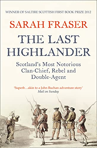 The Last Highlander: Scotland's Most Notorious Clan Chief, Rebel & Double Agent from HarperCollins Publishers