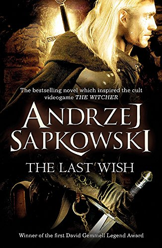 The Last Wish: Witcher 1: Introducing the Witcher from Orion Publishing Co