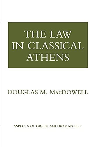The Law in Classical Athens (Aspects of Greek and Roman Life) from Cornell University Press