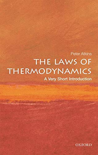 The Laws of Thermodynamics: A Very Short Introduction (Very Short Introductions) from OUP Oxford