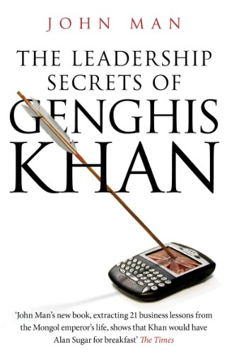 The Leadership Secrets of Genghis Khan from Bantam