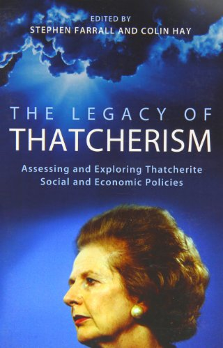 The Legacy of Thatcherism: Assessing and Exploring Thatcherite Social and Economic Policies (British Academy Original Paperbacks) from OUP/British Academy