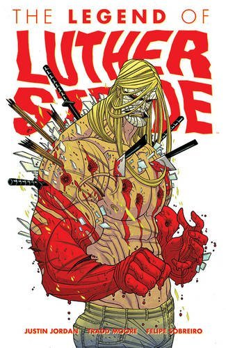 Luther Strode Volume 2: The Legend of Luther Strode from Image Comics
