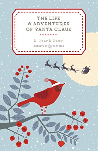 The Life and Adventures of Santa Claus: 6 (Penguin Christmas Classics) from Penguin Classics
