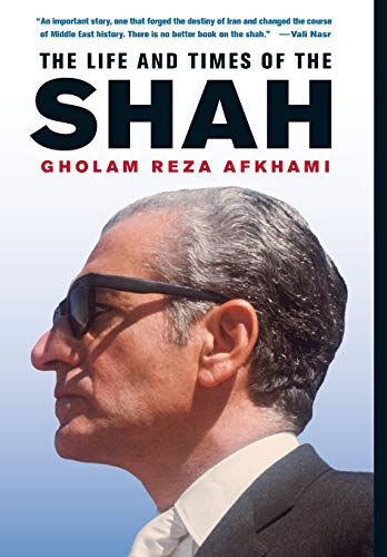 The Life and Times of the Shah from University of California Press