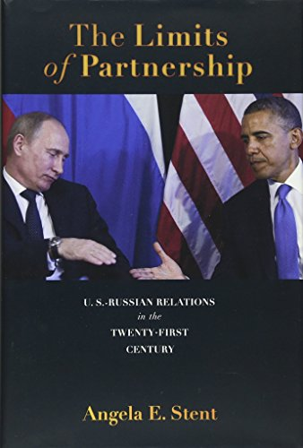 The Limits of Partnership: U.S.-Russian Relations in the Twenty-First Century from Princeton University Press