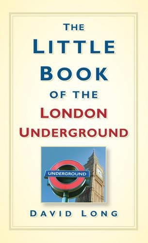 The Little Book of the London Underground from The History Press