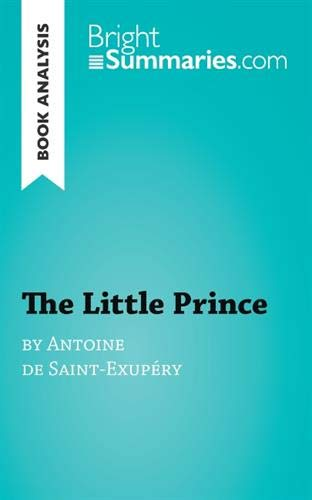 The Little Prince by Antoine de Saint-Exupéry (Book Analysis): Detailed Summary, Analysis and Reading Guide from BrightSummaries.com