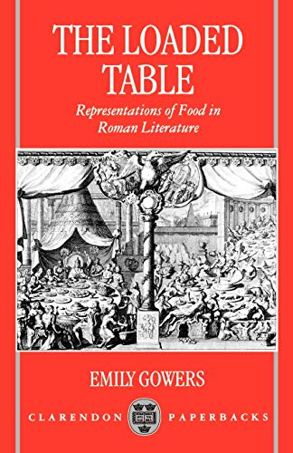 The Loaded Table: Representations of Food in Roman Literature from Clarendon Press
