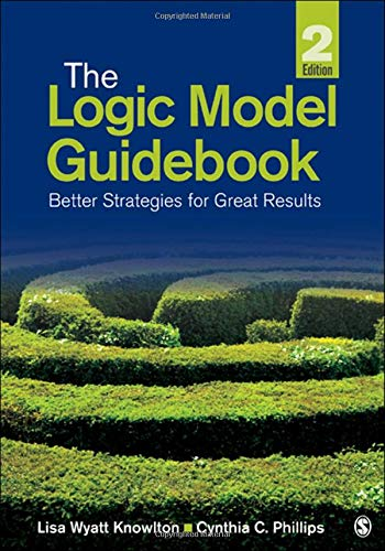The Logic Model Guidebook: Better Strategies for Great Results from SAGE Publications, Inc