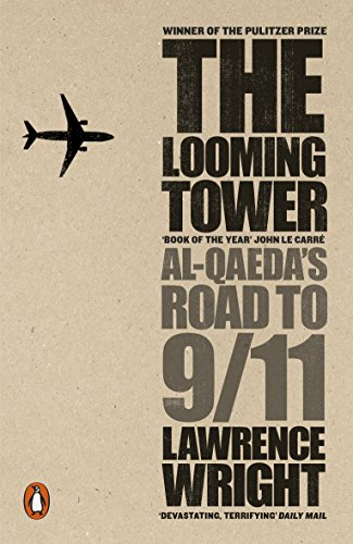 The Looming Tower: Al Qaeda's Road to 9/11 from Penguin