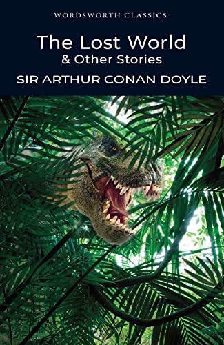 The Lost World and Other Stories (Wordsworth Classics) from Sir Arthur Conan Doyle, Cedric Watts