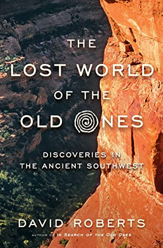 The Lost World of the Old Ones: Discoveries in the Ancient Southwest from W. W. Norton & Company