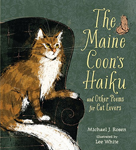 The Maine Coon's Haiku: And Other Poems for Cat Lovers from Candlewick Press (MA)