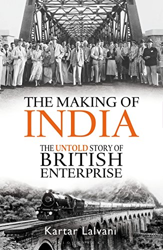 The Making of India: The Untold Story of British Enterprise from Bloomsbury Publishing PLC