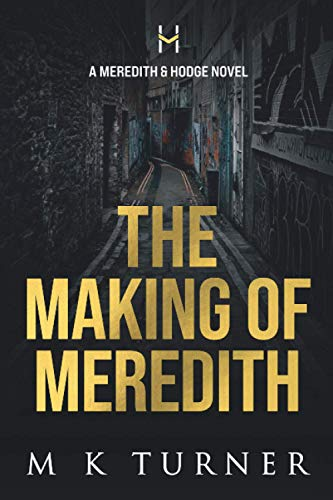 The Making of Meredith (Meredith & Hodge Series) from 127 Publishing