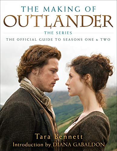 The Making of Outlander: The Series: The Official Guide to Seasons One & Two from Random House Inc