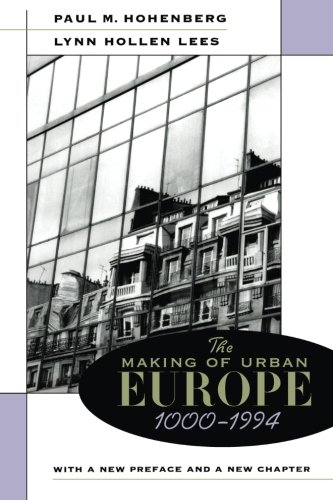 The Making of Urban Europe, 1000-1994 from Harvard University Press