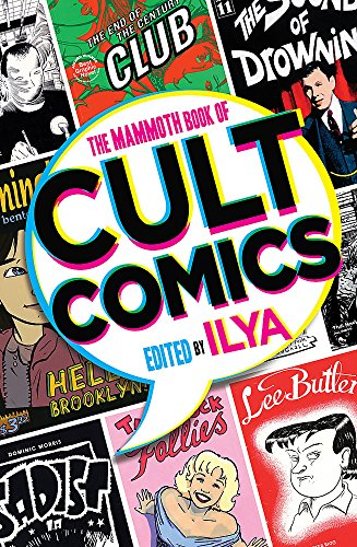 The Mammoth Book Of Cult Comics: Lost Classics from Underground Independent Comic Strip Art (Mammoth Books) from Robinson