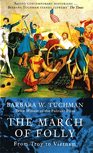 The March Of Folly: From Troy to Vietnam from Abacus