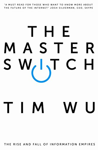 The Master Switch: The Rise and Fall of Information Empires from Atlantic Books