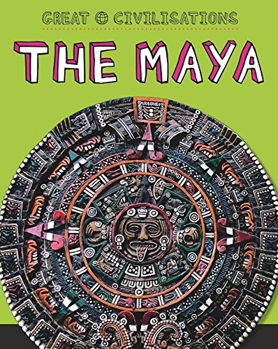 The Maya (Great Civilisations) from Franklin Watts
